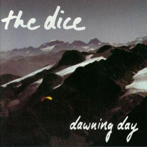 The Dice – Dawning day – 1993
